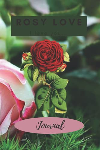 Rosy Love Journal: Notebook for girls and women