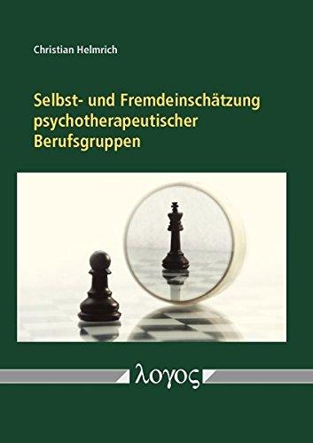 Selbst- und Fremdeinschätzung psychotherapeutischer Berufsgruppen. Empirische Daten zu Heilpraktikern für Psychotherapie und Psychologischen Psychotherapeuten