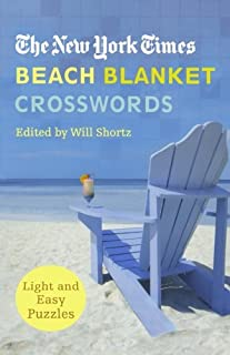 The New York Times Beach Blanket Crosswords: Light and Easy Puzzles (The New York Times Crossword Puzzles)
