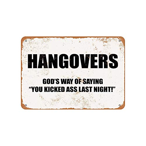Hangovers God's Way of Saying You Kicked Ass Last Night Vintage Aluminum Metal Signs Tin Plaques Wall Poster for Garage Man Cave Cafee Bar Pub Club Decor 12