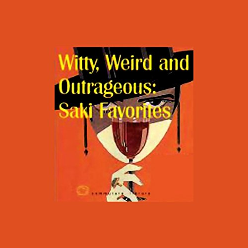 Witty, Weird and Outrageous     Saki Favorites              By:                                                                                                                                 Hector Hugo Munro                               Narrated by:                                                                                                                                 Tom Sellwood                      Length: 2 hrs and 17 mins     1 rating     Overall 2.0