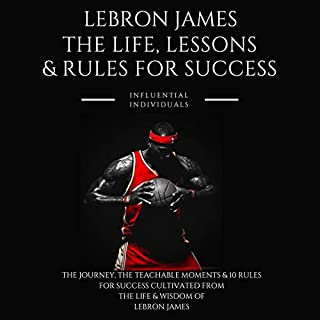 Lebron James: The Life, Lessons & Rules for Success cover art