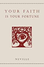 By Neville - Your Faith Is Your Fortune (2011-05-26) [Paperback]