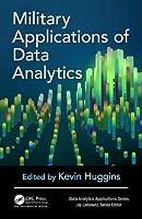 Military Applications of Data Analytics (Data Analytics Applications)