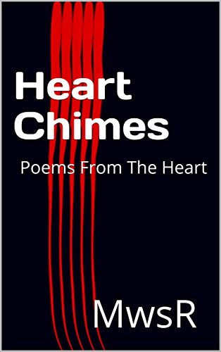 Heart Chimes: Poems From The Heart (Heart Series Book 4) (English Edition)