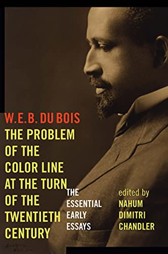 The Problem of the Color Line at the Turn of the Twentieth Century: The...