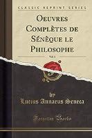 Oeuvres Complètes de Sénèque Le Philosophe, Vol. 3 (Classic Reprint)