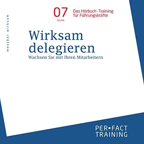 Wirksam delegieren - Wachsen Sie mit Ihren Mitarbeitern Titelbild