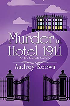 Murder at Hotel 1911  An Ivy Nichols Mystery