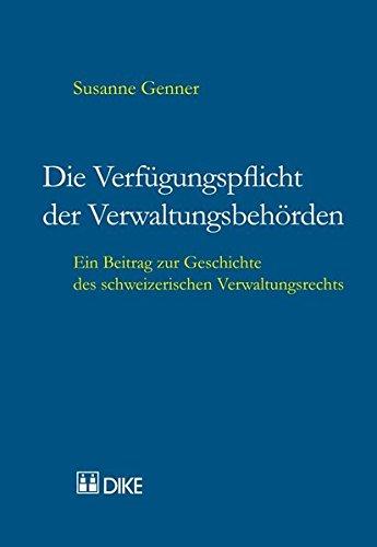Die Verfügungspflicht der Verwaltungsbehörden: Ein Beitrag zur Geschichte des schweizerischen Verwaltungsrechts