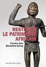 Restituer le patrimoine africain de Felwine Sarr