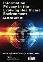 Information Privacy in the Evolving Healthcare Environment (Himss Book)