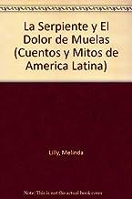 La Serpiente Y El Dolor De Muelas (Cuentos Y Mitos De America Latina) (Spanish Edition)