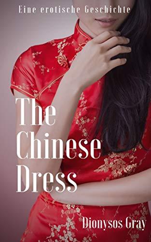 The Chinese Dress: Eine erotische Geschichte