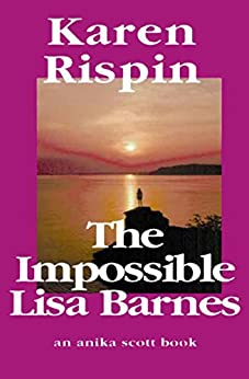 The Impossible Lisa Barnes (Anika Scott Book 1) by [Karen Rispin]