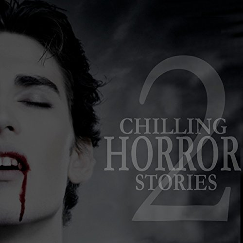 Chilling Horror Stories, Volume 2 Titelbild
