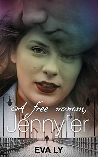 Jennyfer: A free woman (English Edition)