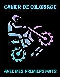 Cahier De Coloriage Avec Mes Premiers Mots: Livre de Coloriage pour Enfants et...