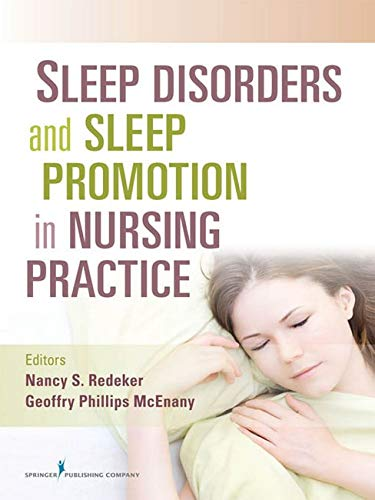 Compare Textbook Prices for Sleep Disorders and Sleep Promotion in Nursing Practice 1 Edition ISBN 9780826106575 by Redeker PhD  RN  FAAN, Dr. Nancy,Phillips McEnany PhD  APRN  BC, Dr. Geoffry