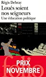Loués soient nos seigneurs - Une éducation politique - Format Kindle - 10,99 €