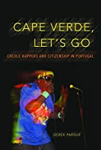 Cape Verde, Let's Go: Creole Rappers and Citizenship in Portugal (Interp Culture New Millennium)