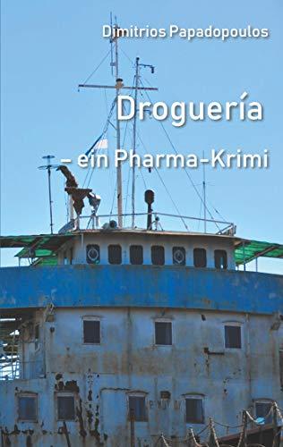 Droguería: Ein Pharma Krimi (German Edition)