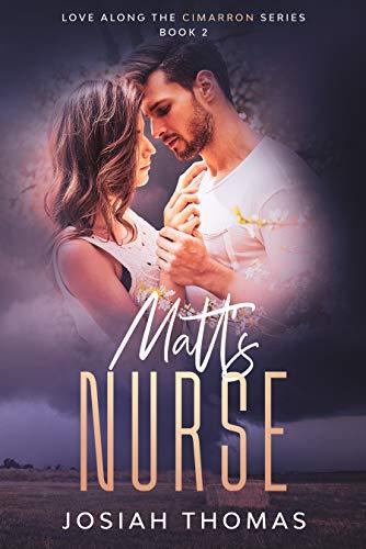 Matt's Nurse: An erotic small town romance (L