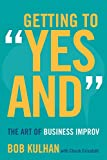 Getting to 'Yes And': The Art of Business Improv