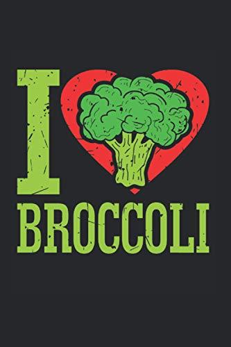 I Love Broccoli | Brokkoli Vegan Veganer Geschenk Notizen: Essenstagebuch Notizbuch A5 120 Seiten liniert