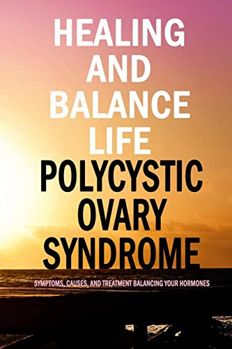 Healing and Balance Life Polycystic Ovary Syndrome:: PCOS Journal and Tracker