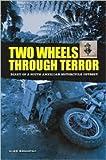 Two Wheels Through Terror Publisher: Whitehorse Press