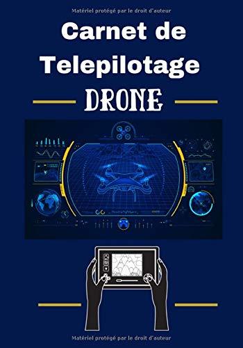 Carnet de telepilotage Drone: suivi des vols de drone/gardez une trace de tous vos vols et calculer vos heures de vols