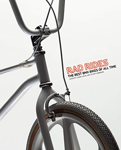 Rad Rides: The Best BMX Bikes of All Time (English Edition)