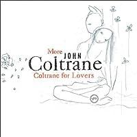 More Coltrane For Lovers by John Coltrane (2005-06-14)