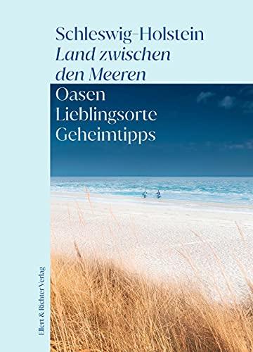 Schleswig-Holstein, Land zwischen den Meeren. Oasen, Lieblingsorte, Geheimtipps