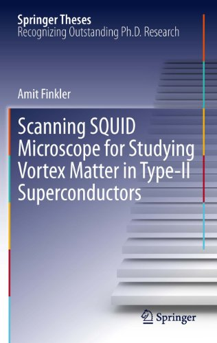 Scanning SQUID Microscope for Studying Vortex Matter in Type-II Superconductors (Springer Theses) (English Edition)
