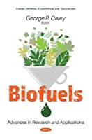 Biofuels: Advances in Research and Applications