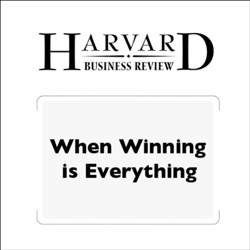 When Winning is Everything (Harvard Business Review) audiobook cover art