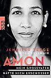 Amon: Mein Großvater hätte mich erschossen - Jennifer Teege