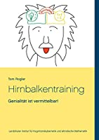 Hirnbalkentraining: Genialitaet ist vermittelbar!
