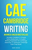 CAE Cambridge Writing: Advanced English Masterclass: (Includes Complete C1 Phrasal Verbs Masterclass)- C1 English Writing Preparation for Cambridge Advanced: ... Cambridge Exam Prep Books (English Edition)