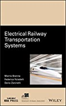 Electrical Railway Transportation Systems (IEEE Press Series on Power Engineering)