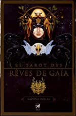 Le tarot rêves de Gaïa - Avec 81 arcanes de Ravynne Phelan