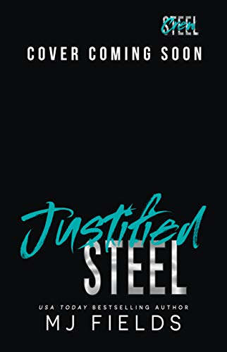 Justified Steel (Steel Crew Book 4) by [MJ Fields]