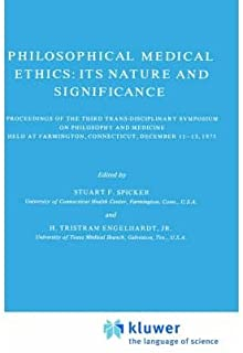 [ Philosophical Medical Ethics: Its Nature and Significance: Proceedings of the Third Trans-Disciplinary Symposium on Philosophy and Medicine Held at Fa Engelhardt, H. Tristram, Jr. ( Author ) ] { Hardcover } 1977