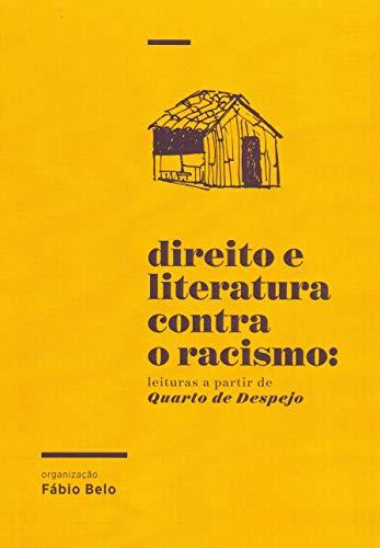 Direito e Literatura Contra o Racismo: Leituras a Partir de Quarto de Despejo