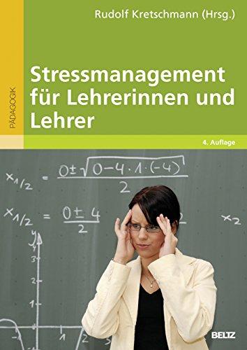 Stressmanagement für Lehrerinnen und Lehrer: Ein Trainingsbuch mit Kopiervorlagen (Beltz Pädagogik)