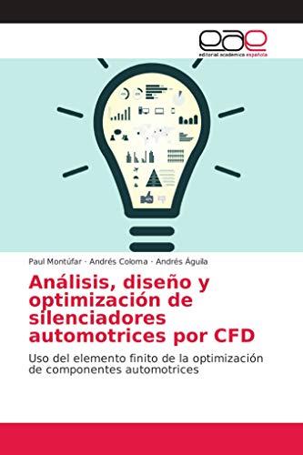 Análisis, diseño y optimización de silenciadores automotrices por CFD: Uso del elemento finito de la optimización de componentes automotrices