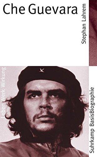 Suhrkamp BasisBiographien: Che Guevara - Leben, Werk, Wirkung
