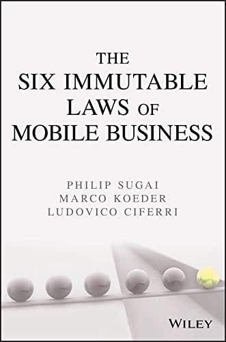 The Six Immutable Laws of Mobile Business: Lessons Learned from Japan (English Edition)